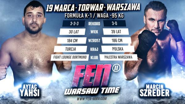 Aytac Yahsi vs. Marcin Szreder na FEN 11 Warsaw Time
